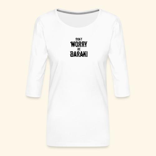 Be Baraki (Noir) - T-shirt Premium manches 3/4 Femme
