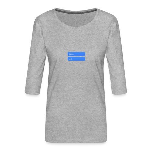 Thank u, next - Vrouwen premium shirt 3/4-mouw