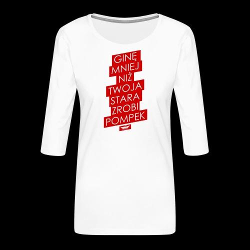gine mniej - Koszulka damska Premium z rękawem 3/4