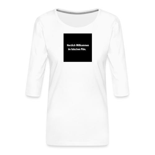 Willkommen im Falschen Film - Frauen Premium 3/4-Arm Shirt