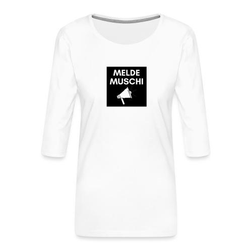Meldemuschi - Frauen Premium 3/4-Arm Shirt