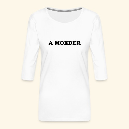 A Moeder - T-shirt Premium manches 3/4 Femme