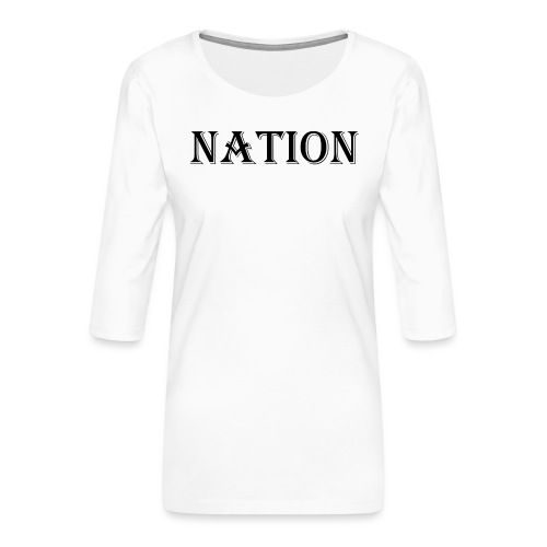 Nation Wear - Vrouwen premium shirt 3/4-mouw