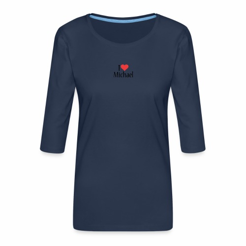 Michael designstyle i love Michael - Women's Premium 3/4-Sleeve T-Shirt