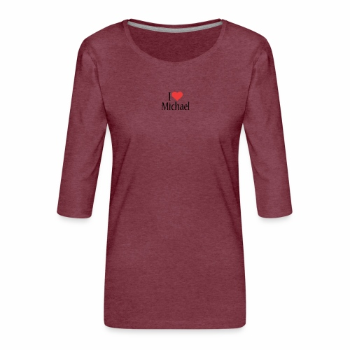 Michael designstyle i love Michael - Women's Premium 3/4-Sleeve T-Shirt