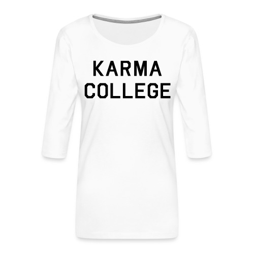 KARMA COLLEGE - Love each other. - Women's Premium 3/4-Sleeve T-Shirt