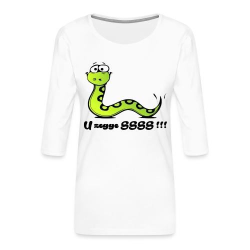 U zegge SSSS !!! - Vrouwen premium shirt 3/4-mouw