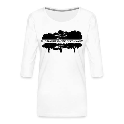 Plus d'Arbres Moins de Connards - T-shirt Premium manches 3/4 Femme