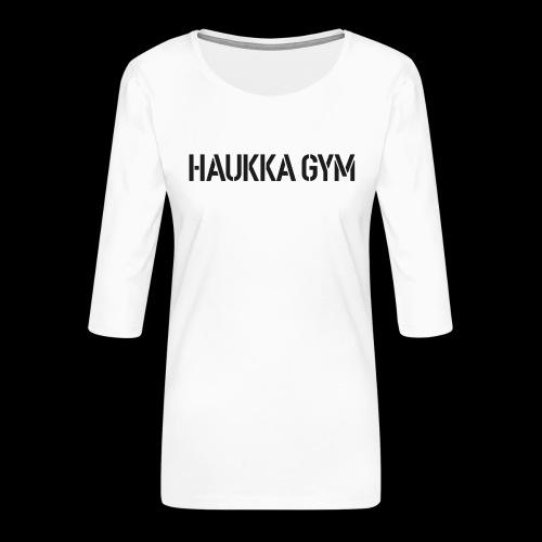 HAUKKA GYM text - Naisten premium 3/4-hihainen paita