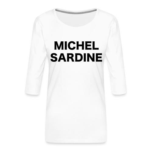 michel sardine - T-shirt Premium manches 3/4 Femme