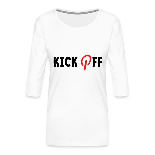 Slogan Kick off. Aftrap of meeting concept. - Vrouwen premium shirt 3/4-mouw