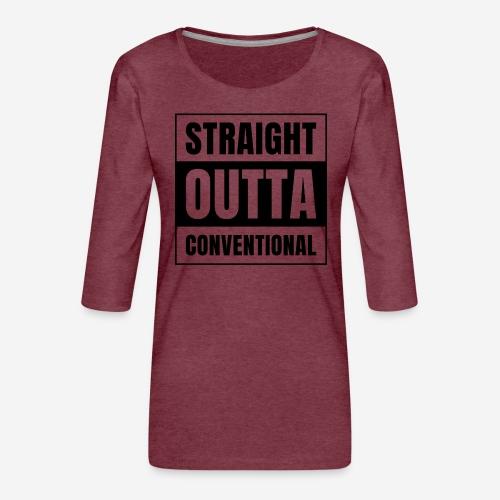straight outta conventional - Frauen Premium 3/4-Arm Shirt