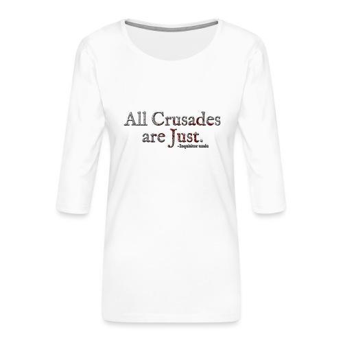 All Crusades Are Just. Alt.1 - Women's Premium 3/4-Sleeve T-Shirt
