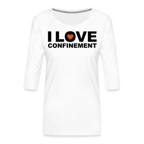 j aime le confinement - T-shirt Premium manches 3/4 Femme
