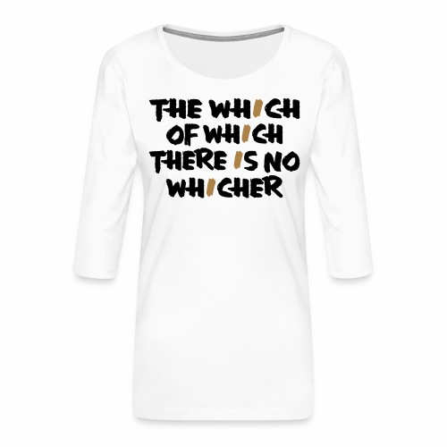 whichwhichwhich - Frauen Premium 3/4-Arm Shirt
