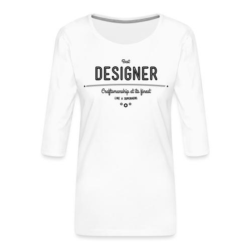 Bester Designer - Handwerkskunst vom Feinsten, wie - Frauen Premium 3/4-Arm Shirt