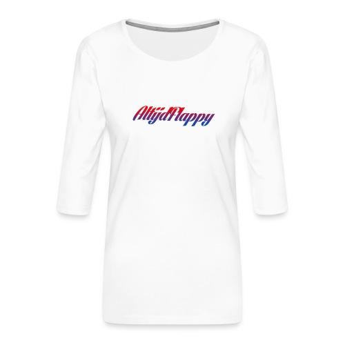 T-shirt AltijdFlappy - Vrouwen premium shirt 3/4-mouw