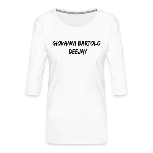 Giovanni Bartolo DJ - Maglietta da donna premium con manica a 3/4