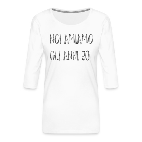 Noi amiamo gli anni '90 - Maglietta da donna premium con manica a 3/4