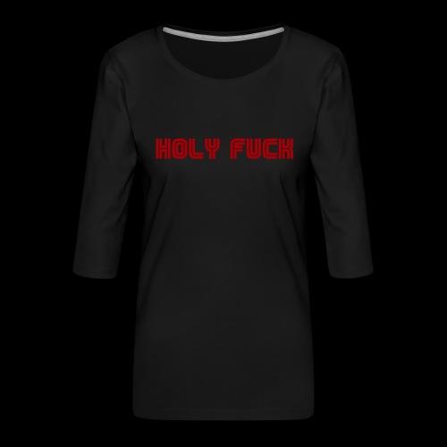 HOLY FUCK - Maglietta da donna premium con manica a 3/4