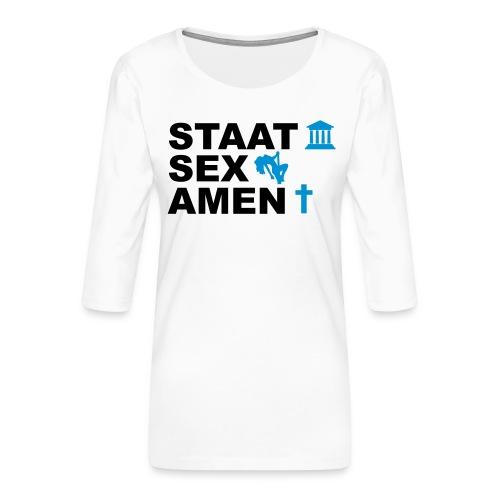 Staatsexamen / Staat Sex Amen - Frauen Premium 3/4-Arm Shirt