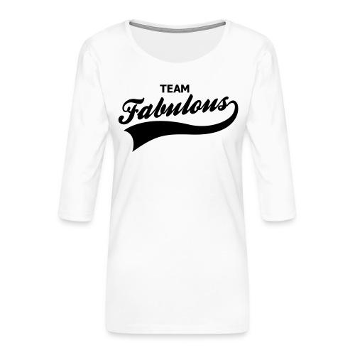 fabulous - Vrouwen premium shirt 3/4-mouw