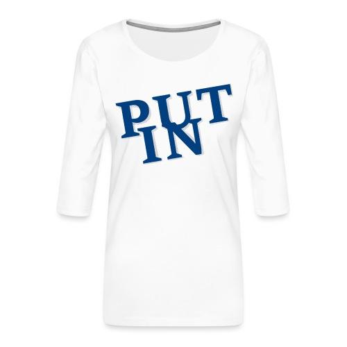 put in - Frauen Premium 3/4-Arm Shirt