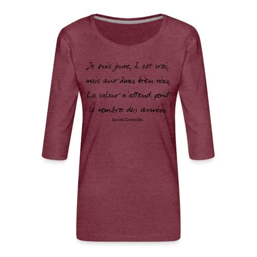 Le cid - Je suis jeune - T-shirt Premium manches 3/4 Femme