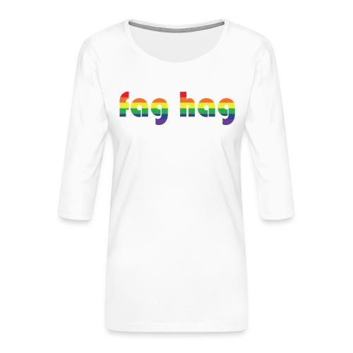 Fag Hag - Women's Premium 3/4-Sleeve T-Shirt