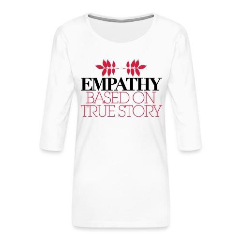 empathy story - Koszulka damska Premium z rękawem 3/4