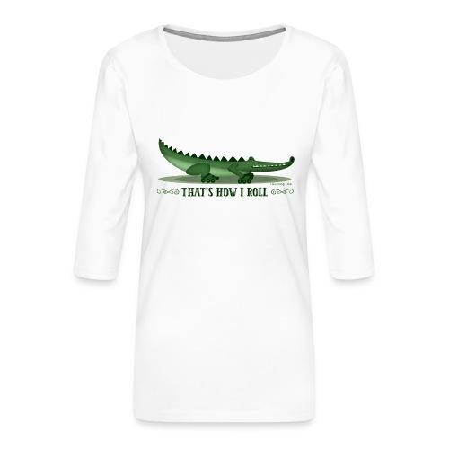 That s How I Roll - Women's Premium 3/4-Sleeve T-Shirt