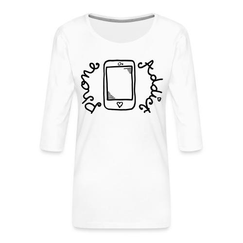 Phone addict ! - T-shirt Premium manches 3/4 Femme
