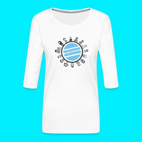 BancoFamily stick - Maglietta da donna premium con manica a 3/4
