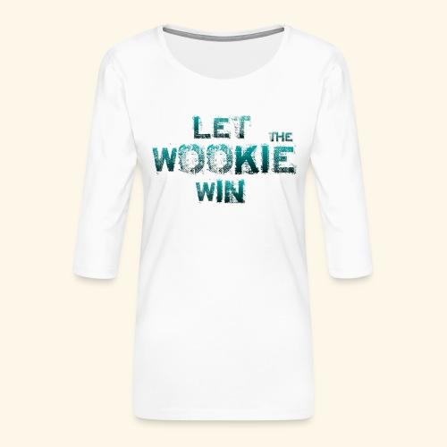 Let The Wookie Win, design 2. - Dame Premium shirt med 3/4-ærmer