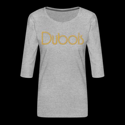 Dubois - Vrouwen premium shirt 3/4-mouw