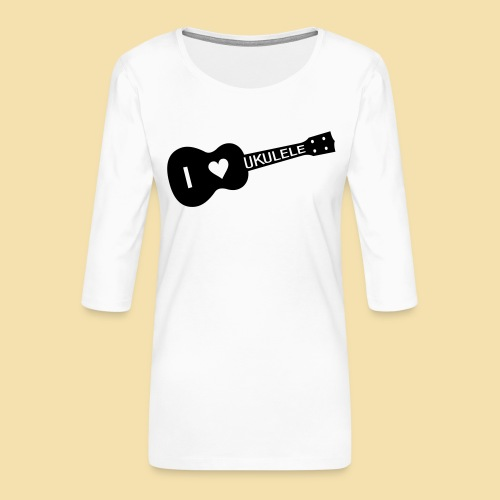 I love UKULELE - Frauen Premium 3/4-Arm Shirt