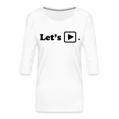Let's play. - T-shirt Premium manches 3/4 Femme