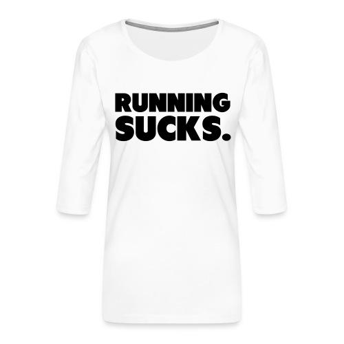Running Sucks - Naisten premium 3/4-hihainen paita