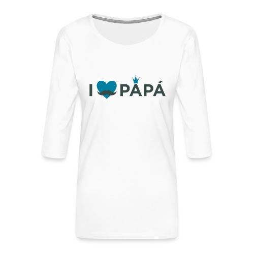 ik hoe van je papa - T-shirt Premium manches 3/4 Femme