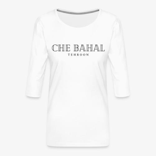 CHE BAHAL - Frauen Premium 3/4-Arm Shirt