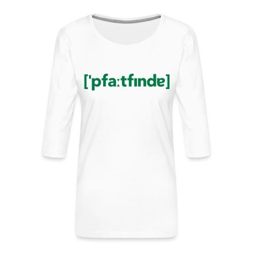 Lautschrift Pfadfinder - Frauen Premium 3/4-Arm Shirt