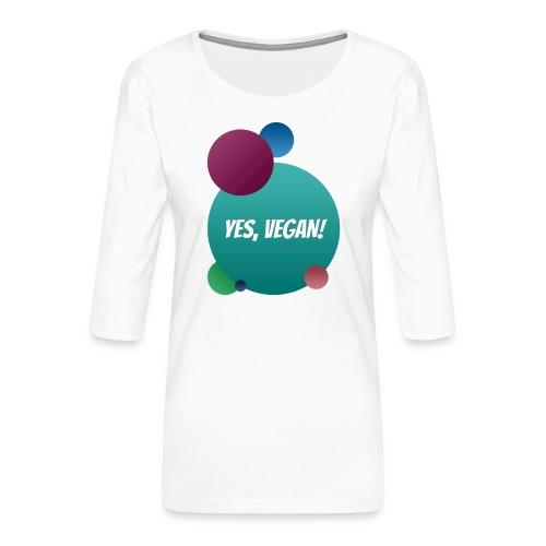 Yes, vegan! - Frauen Premium 3/4-Arm Shirt