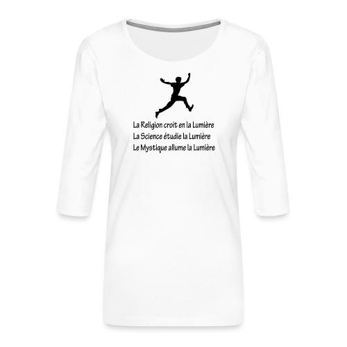 Lumière Religion Science Mystique - T-shirt Premium manches 3/4 Femme