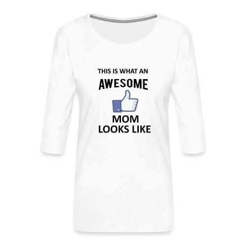 Awesome Mom - Frauen Premium 3/4-Arm Shirt