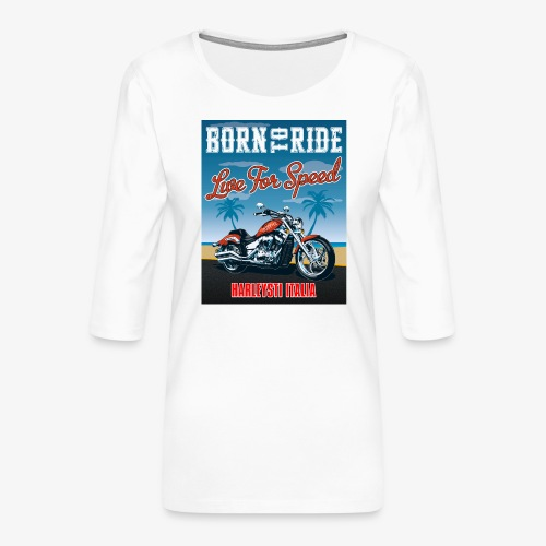 Summer 2021 - Born to ride - Maglietta da donna premium con manica a 3/4