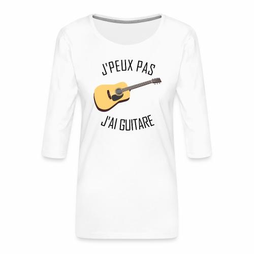 J'peux pas j'ai Guitare - T-shirt Premium manches 3/4 Femme