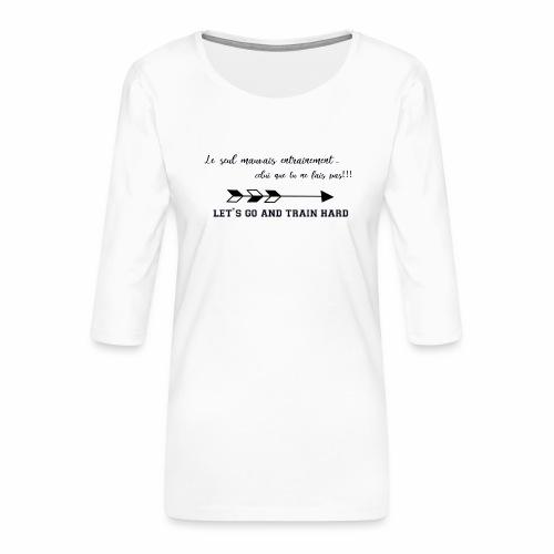 train hard - T-shirt Premium manches 3/4 Femme