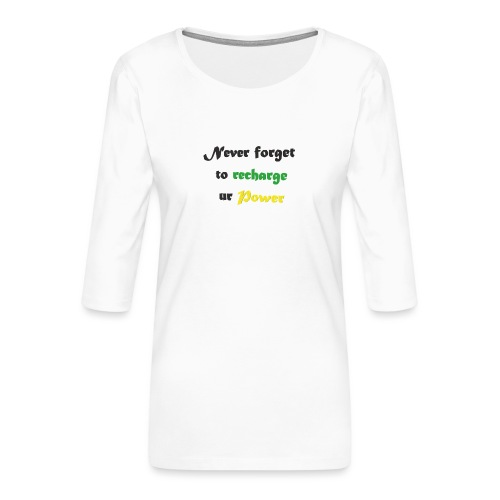 Recharge ur power saying in English - Women's Premium 3/4-Sleeve T-Shirt