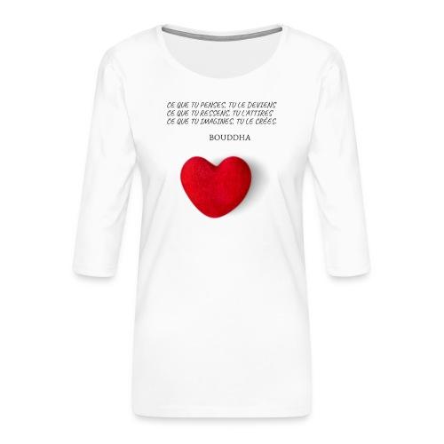 Citation de Bouddha Ce que tu penses tu le deviens - T-shirt Premium manches 3/4 Femme