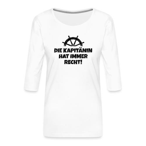 Die Kapitänin hat immer Recht Boot & Segeln - Frauen Premium 3/4-Arm Shirt